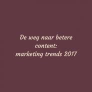 De weg naar betere content: marketing trends 2017